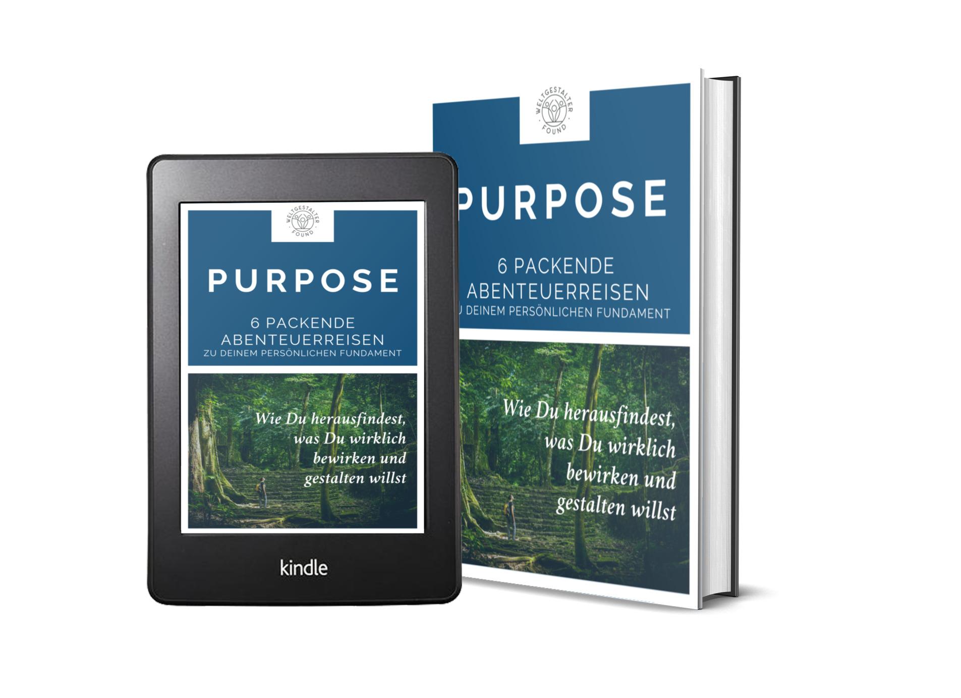 Purpose. 6 Abenteuerreisen zu Deinem persönlichen Fundament